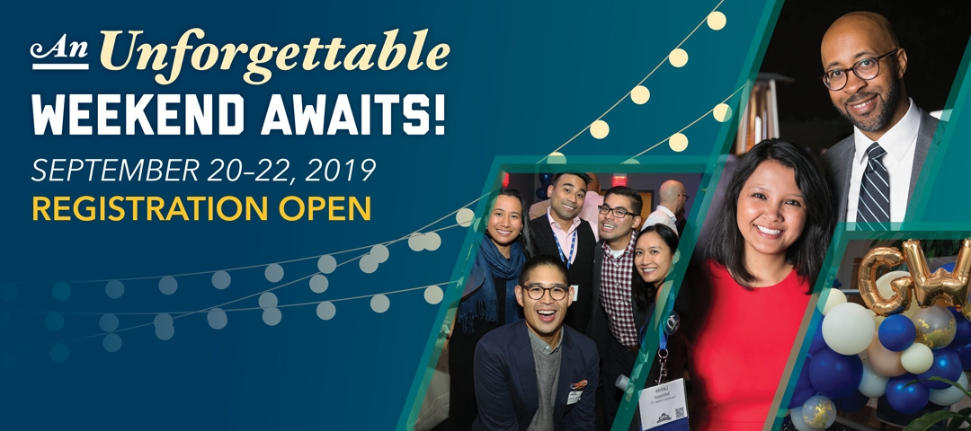 An Unforgettable Weekend Awaits! September 20-22, 2019. Registration Open! Groups of alumni gather to celebrate.